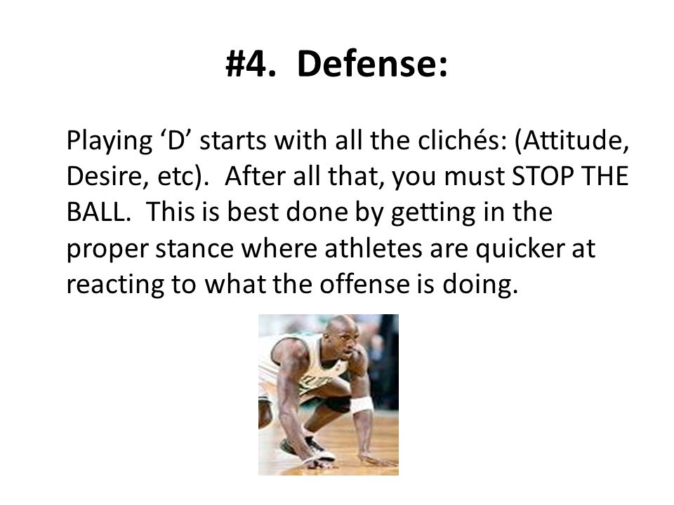 #4. Defense: Playing D starts with all the clichés: (Attitude, Desire, etc).