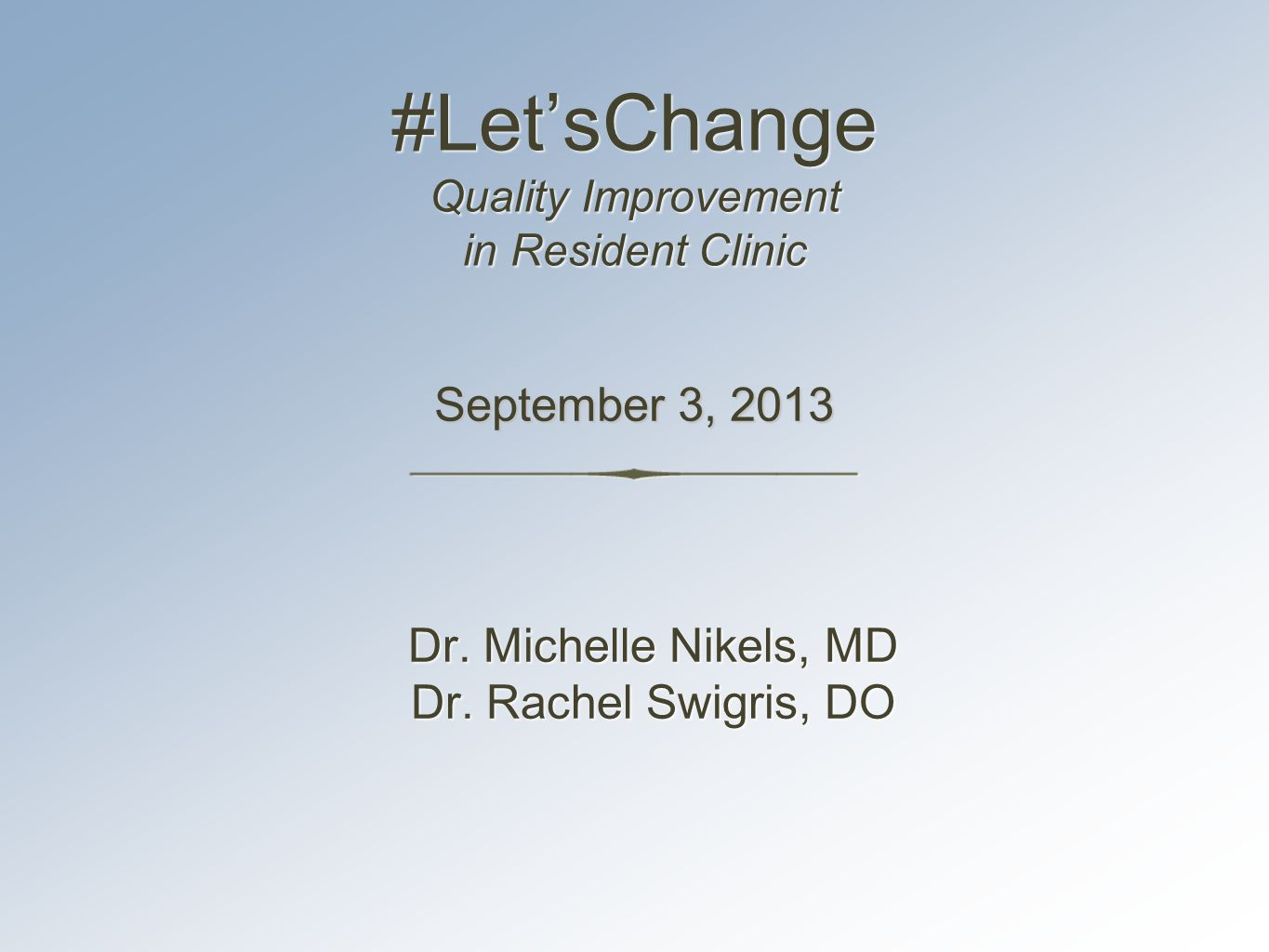 #LetsChange Quality Improvement in Resident Clinic Dr.