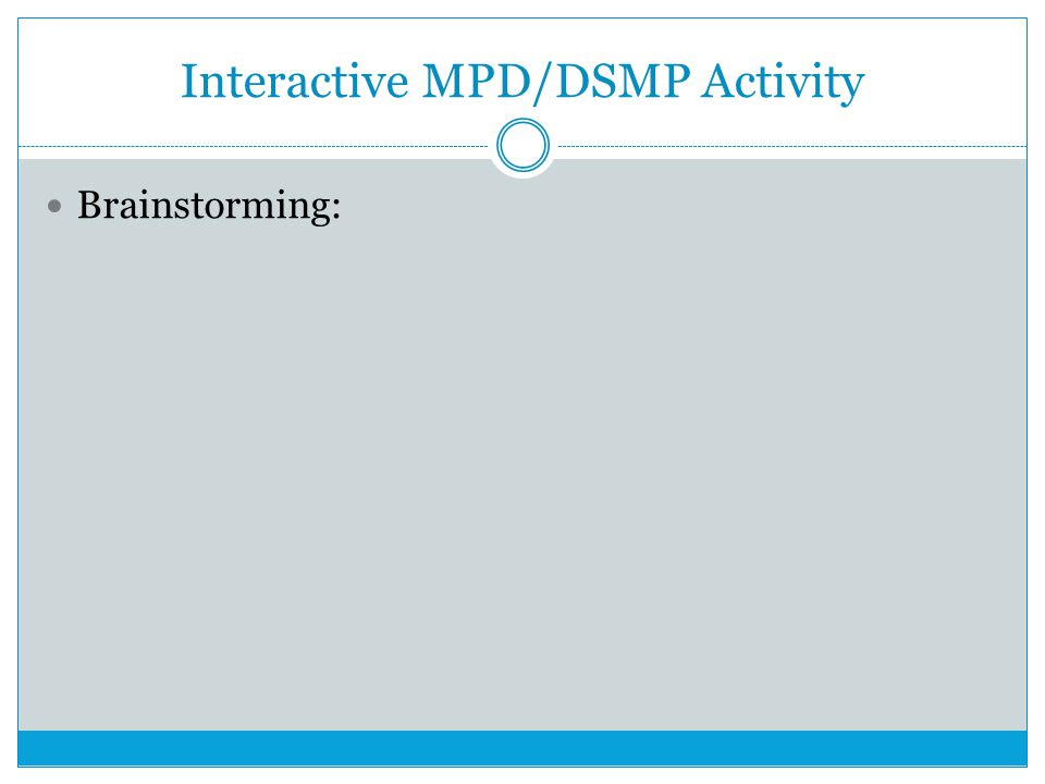 Interactive MPD/DSMP Activity Brainstorming: