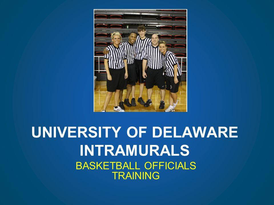 UNIVERSITY OF DELAWARE INTRAMURALS BASKETBALL OFFICIALS TRAINING