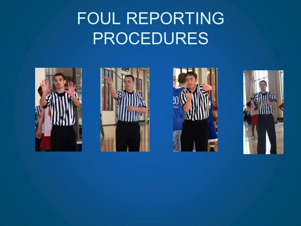 FOUL REPORTING PROCEDURES
