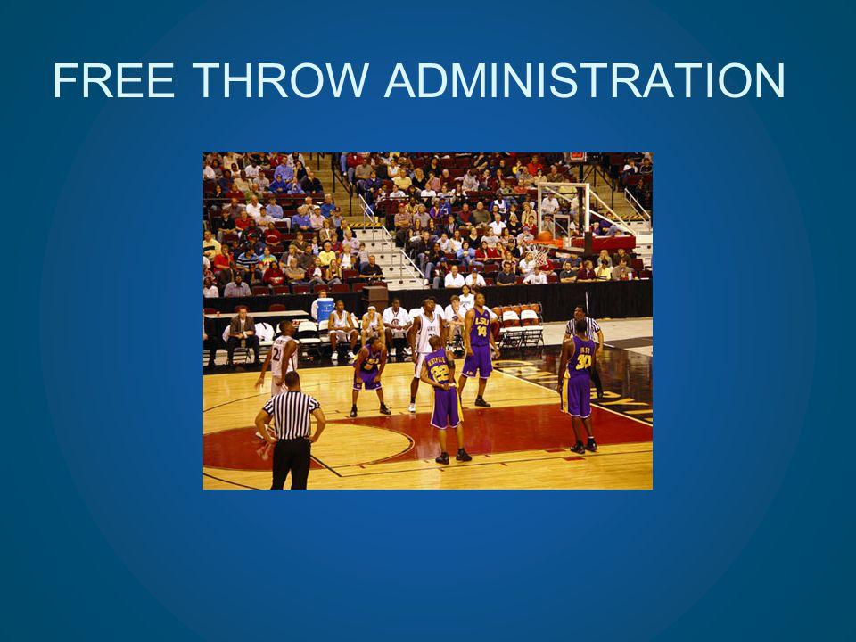 FREE THROW ADMINISTRATION