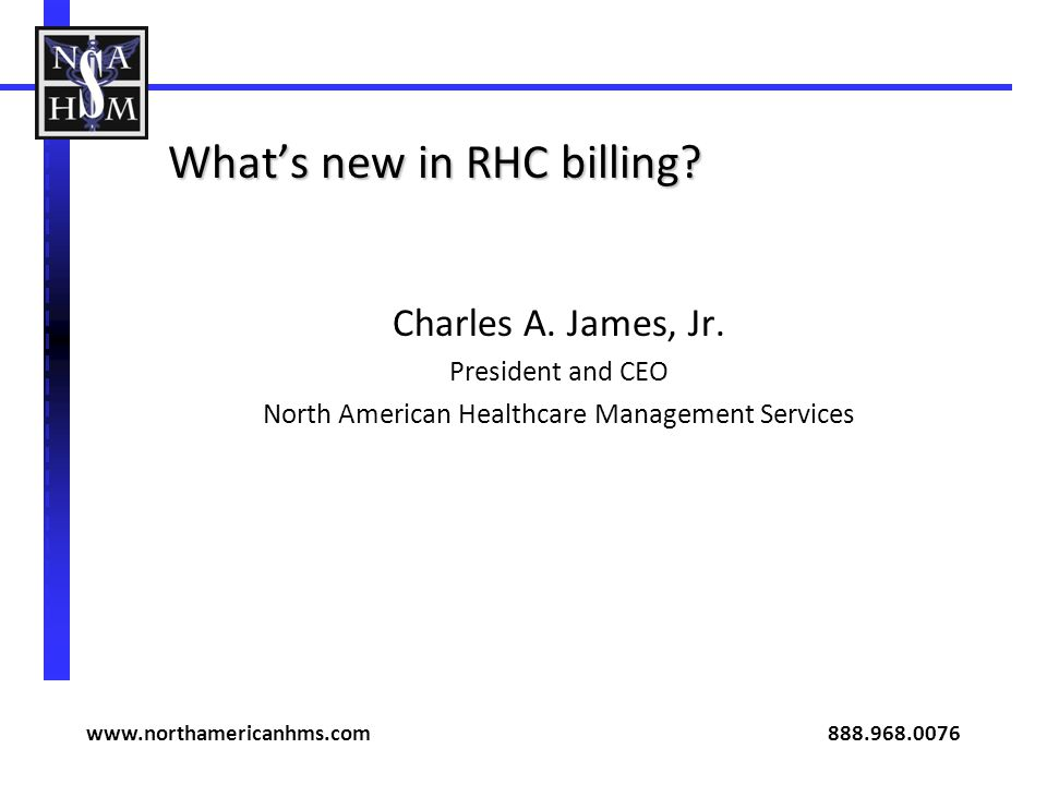 Whats new in RHC billing.Charles A. James, Jr.