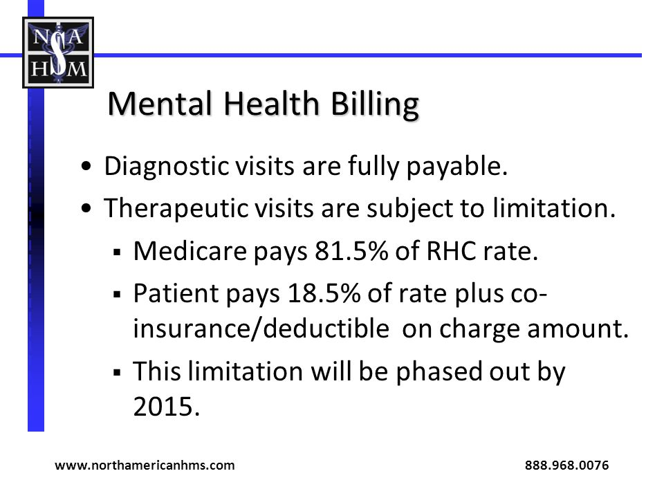 Mental Health Billing Diagnostic visits are fully payable.