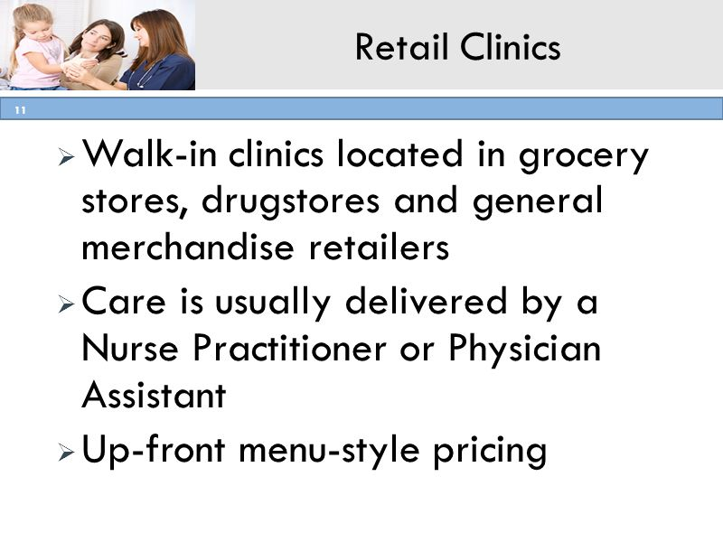 AMHA for Pharmacists Program, Simmons College Retail Clinics Walk-in clinics located in grocery stores, drugstores and general merchandise retailers C