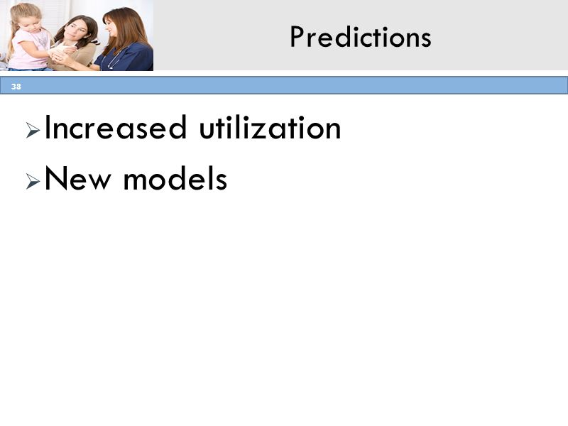 AMHA for Pharmacists Program, Simmons College 38 Predictions Increased utilization New models 38