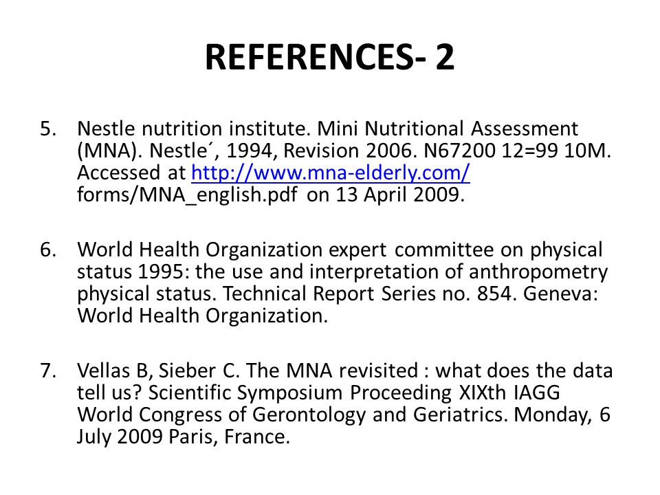 REFERENCES- 2 5.Nestle nutrition institute. Mini Nutritional Assessment (MNA).