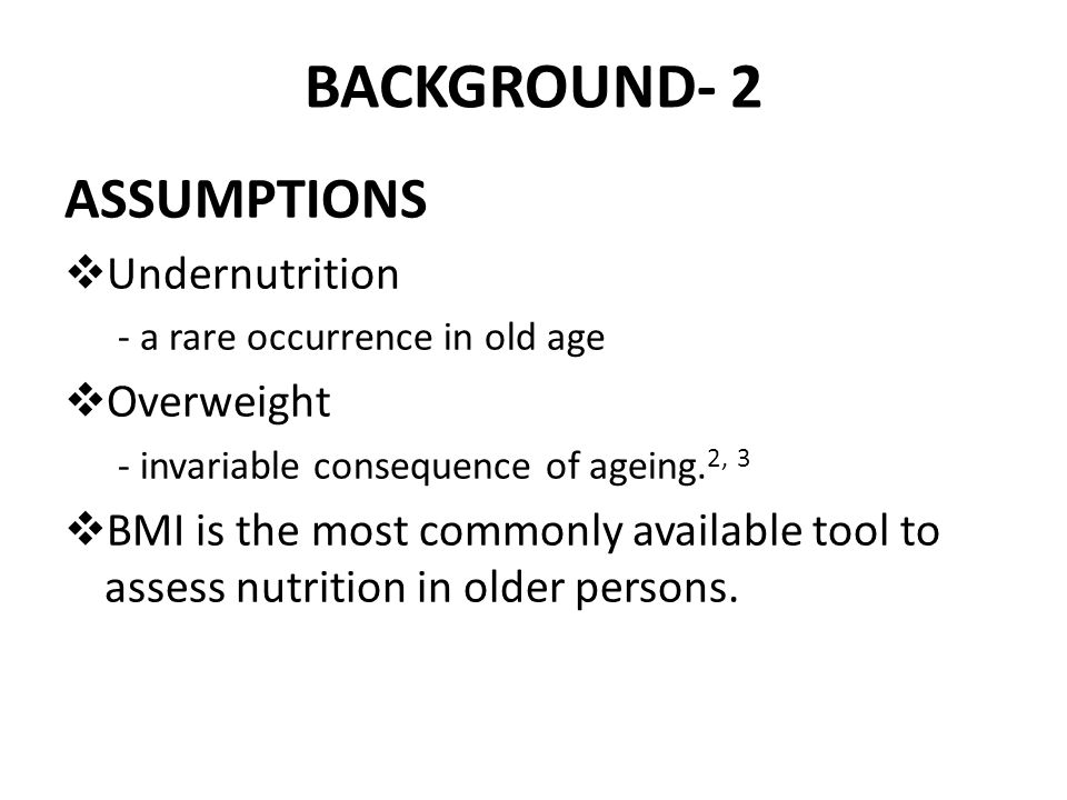 OBJECTIVES 1.Determine the prevalence of nutritional problems (undernutrition & overweight).
