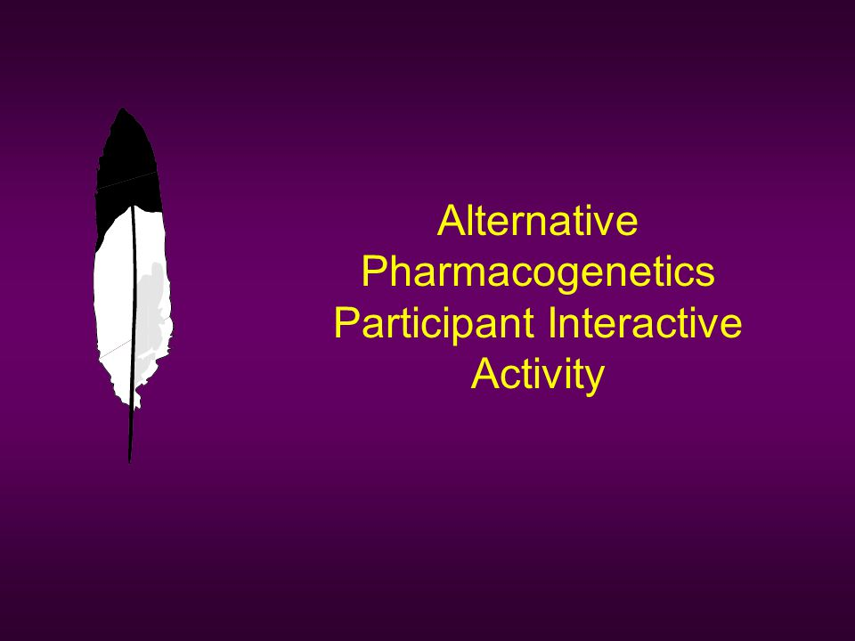 Alternative Pharmacogenetics Participant Interactive Activity