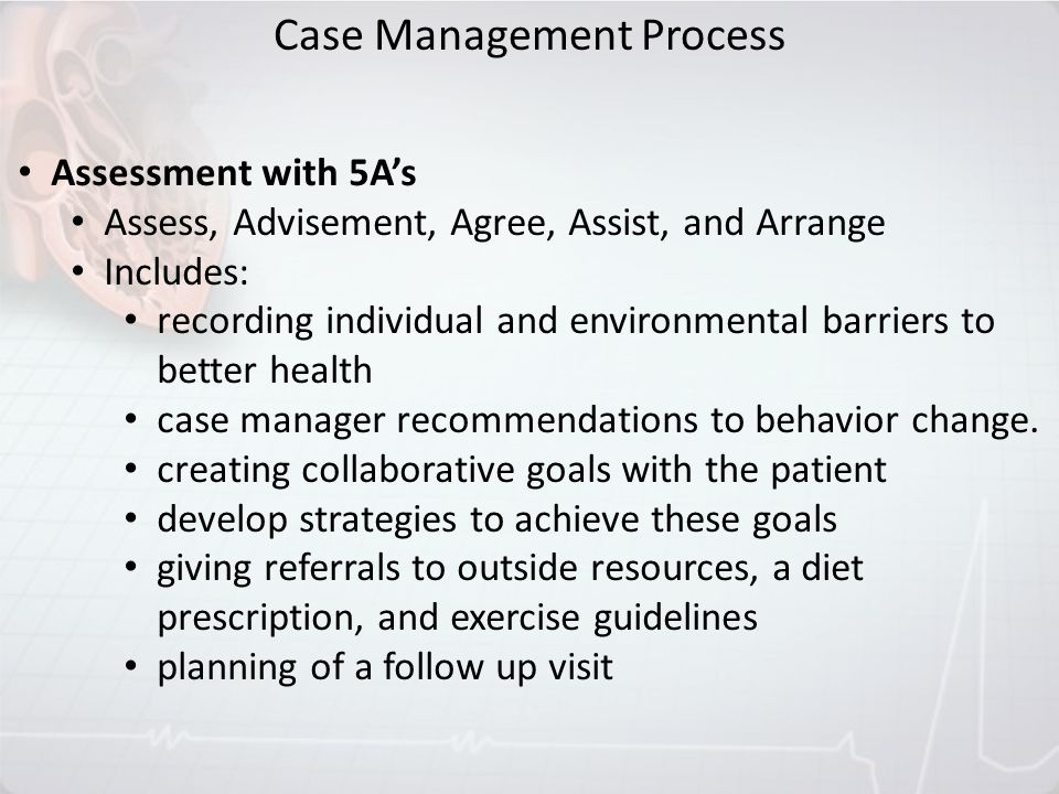 Assessment with 5As Assess, Advisement, Agree, Assist, and Arrange Includes: recording individual and environmental barriers to better health case man
