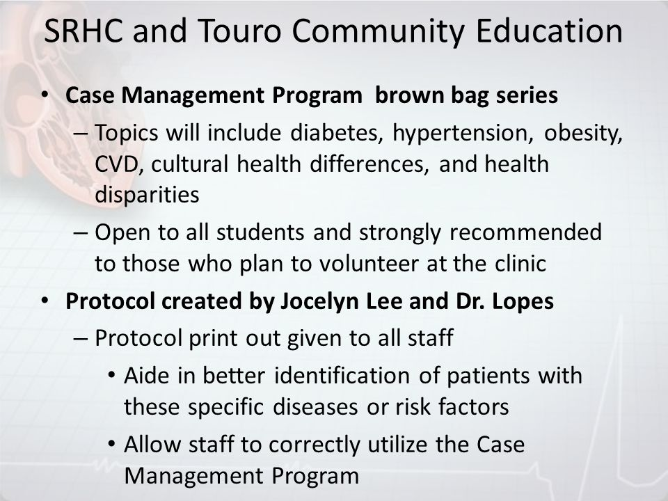 SRHC and Touro Community Education Case Management Program brown bag series – Topics will include diabetes, hypertension, obesity, CVD, cultural healt