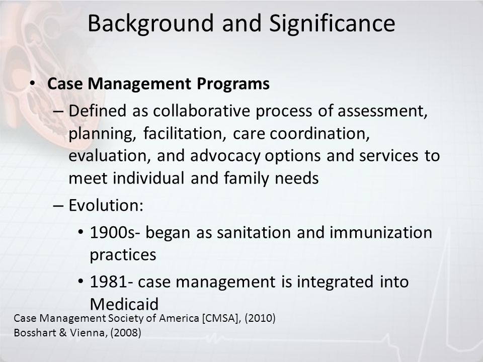 Case Management Programs – Defined as collaborative process of assessment, planning, facilitation, care coordination, evaluation, and advocacy options