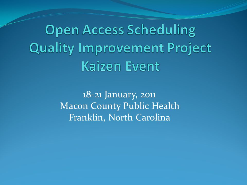 18-21 January, 2011 Macon County Public Health Franklin, North Carolina