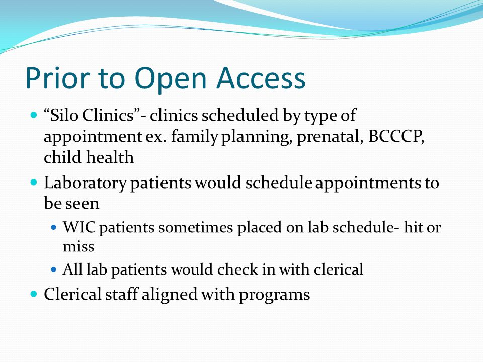 Prior to Open Access Silo Clinics- clinics scheduled by type of appointment ex.