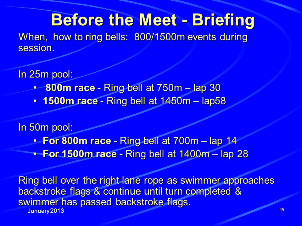 January 2013 15 Before the Meet - Briefing When, how to ring bells: 800/1500m events during session.