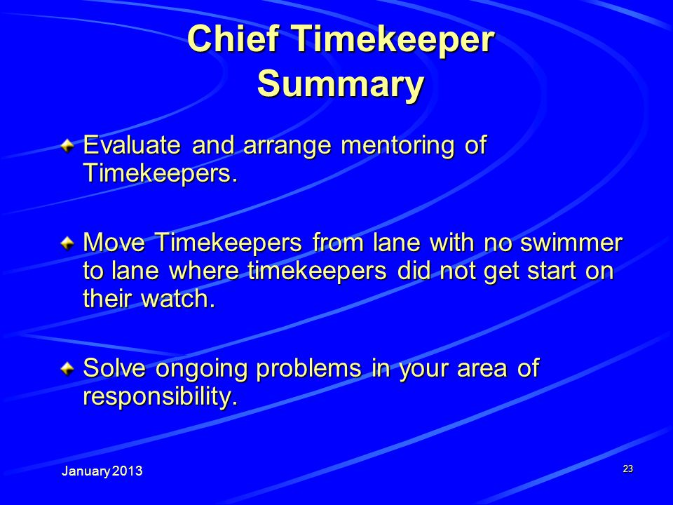 January Chief Timekeeper Summary Evaluate and arrange mentoring of Timekeepers.