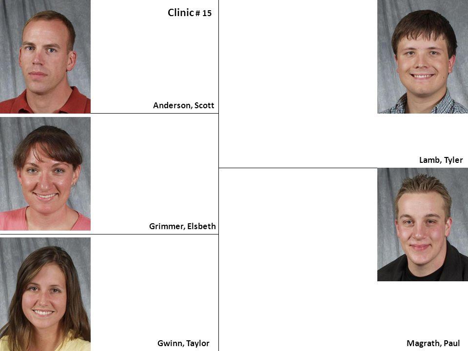 Anderson, Scott Clinic # 15 Grimmer, Elsbeth Gwinn, Taylor Lamb, Tyler Magrath, Paul