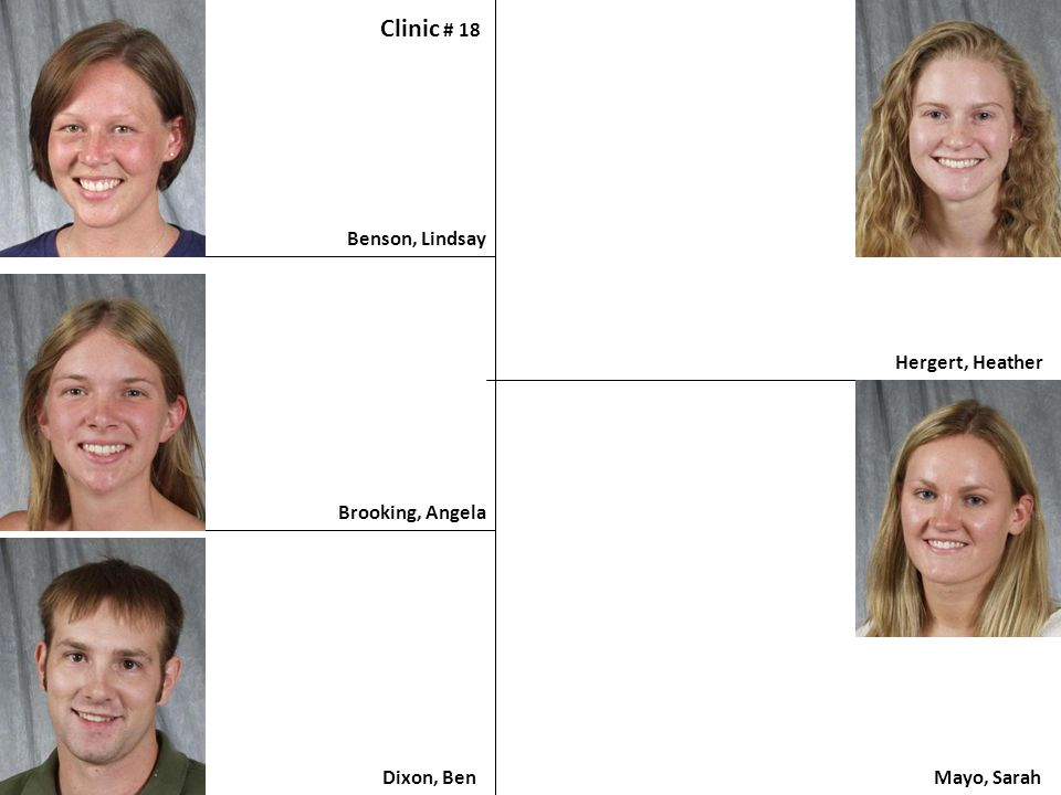 Benson, Lindsay Clinic # 18 Brooking, Angela Dixon, Ben Hergert, Heather Mayo, Sarah
