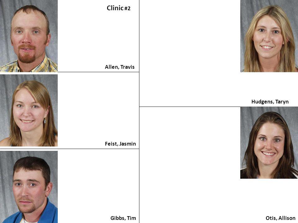 Allen, Travis Clinic #2 Feist, Jasmin Gibbs, Tim Hudgens, Taryn Otis, Allison