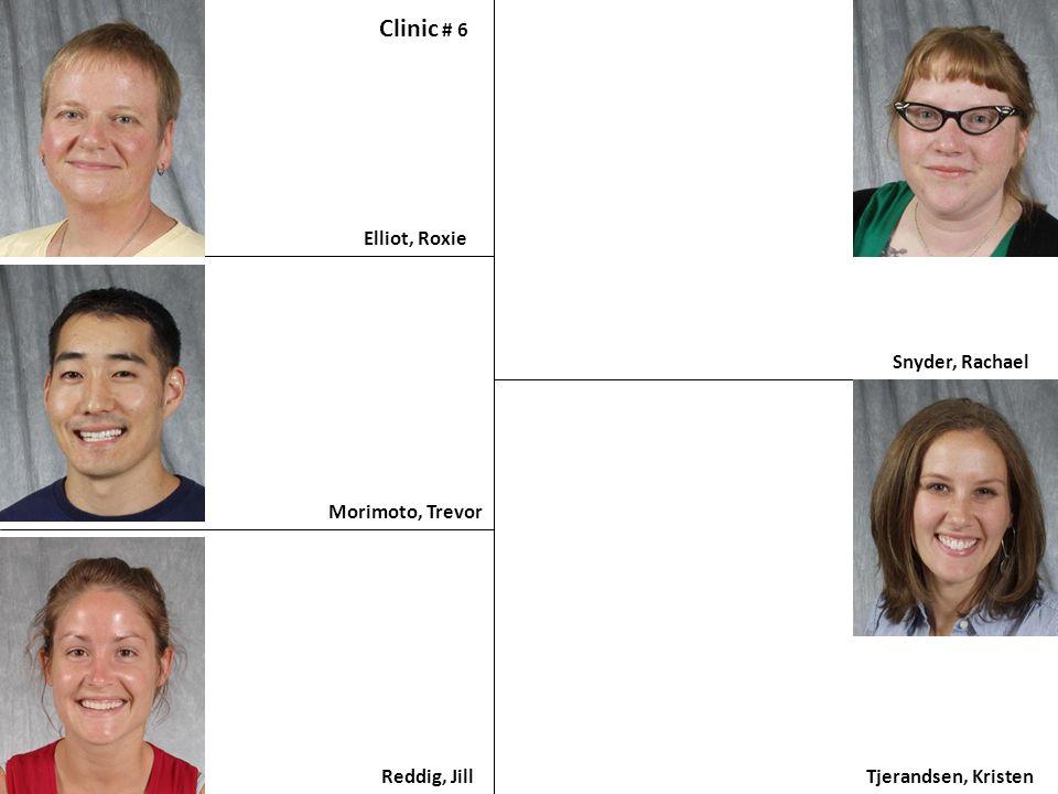 Elliot, Roxie Clinic # 6 Morimoto, Trevor Reddig, Jill Snyder, Rachael Tjerandsen, Kristen