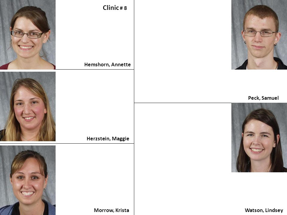 Hemshorn, Annette Clinic # 8 Herzstein, Maggie Morrow, Krista Peck, Samuel Watson, Lindsey