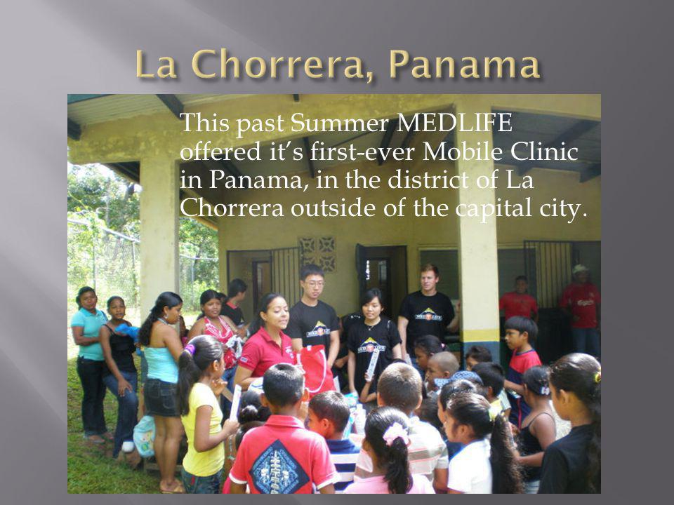 This past Summer MEDLIFE offered its first-ever Mobile Clinic in Panama, in the district of La Chorrera outside of the capital city.