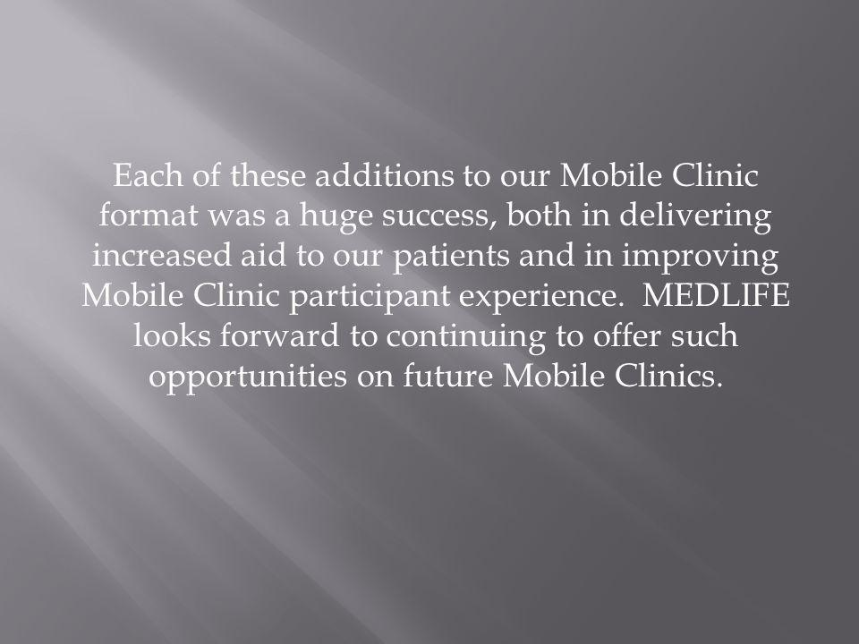 Each of these additions to our Mobile Clinic format was a huge success, both in delivering increased aid to our patients and in improving Mobile Clinic participant experience.