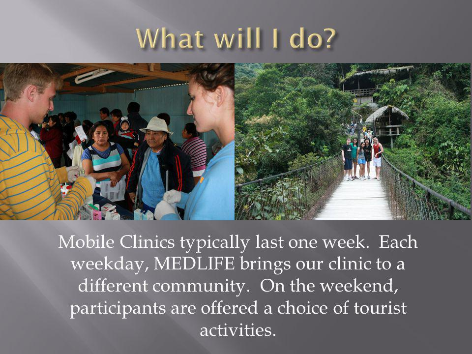 Mobile Clinics typically last one week.