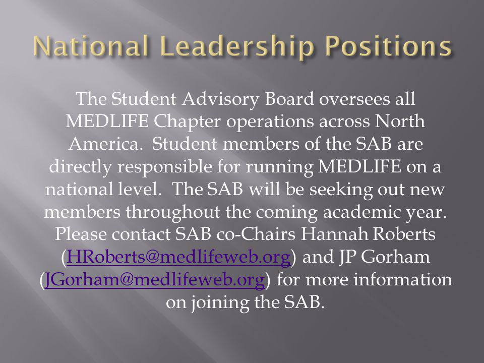 The Student Advisory Board oversees all MEDLIFE Chapter operations across North America.