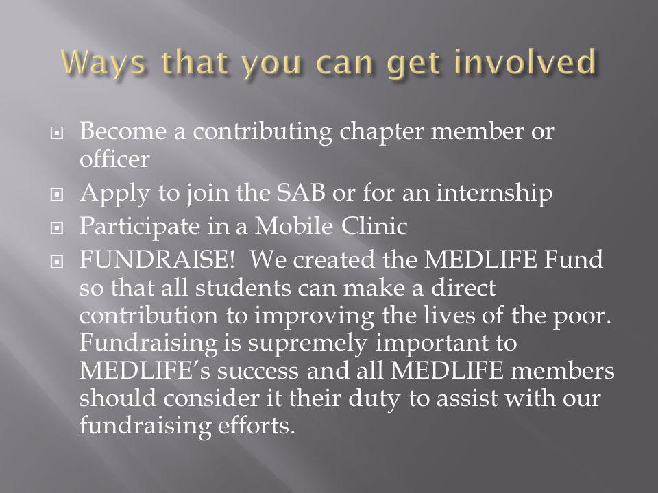 Become a contributing chapter member or officer Apply to join the SAB or for an internship Participate in a Mobile Clinic FUNDRAISE.
