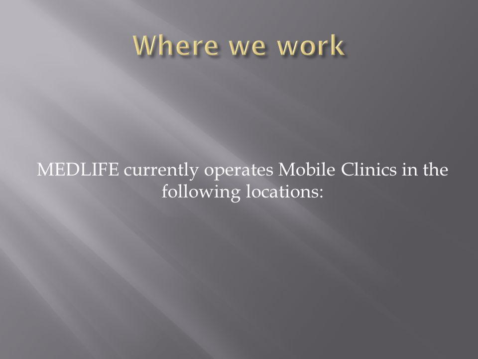 MEDLIFE currently operates Mobile Clinics in the following locations: