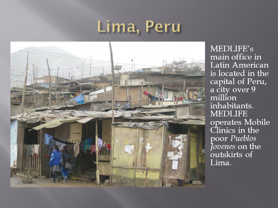 MEDLIFEs main office in Latin American is located in the capital of Peru, a city over 9 million inhabitants.