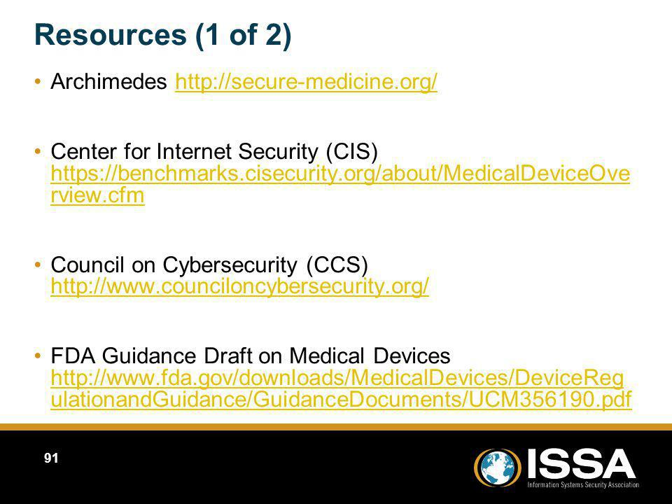 Resources (1 of 2) Archimedes http://secure-medicine.org/http://secure-medicine.org/ Center for Internet Security (CIS) https://benchmarks.cisecurity.