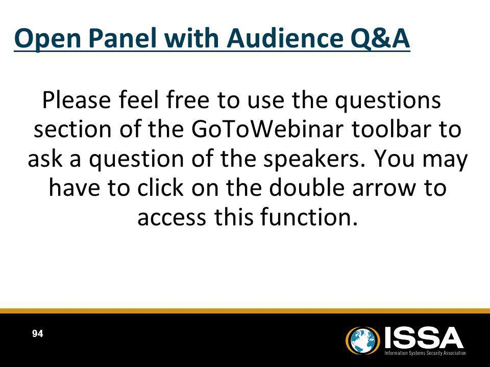Open Panel with Audience Q&A Please feel free to use the questions section of the GoToWebinar toolbar to ask a question of the speakers. You may have