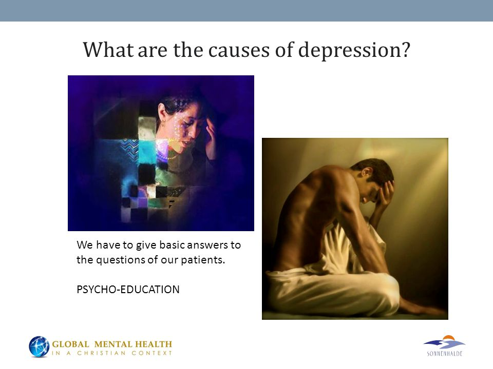 What are the causes of depression. We have to give basic answers to the questions of our patients.
