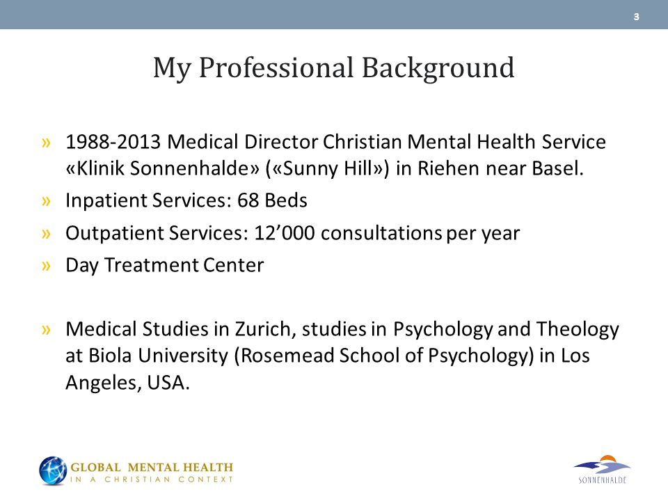 My Professional Background » Medical Director Christian Mental Health Service «Klinik Sonnenhalde» («Sunny Hill») in Riehen near Basel.