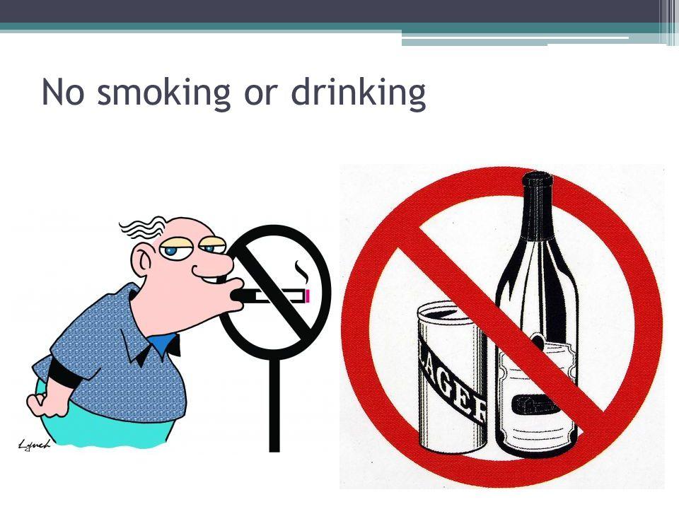 No smoking or drinking