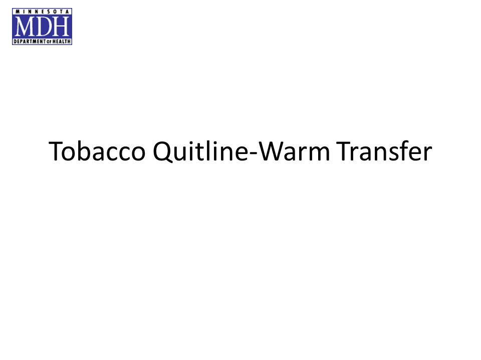 Tobacco Quitline-Warm Transfer