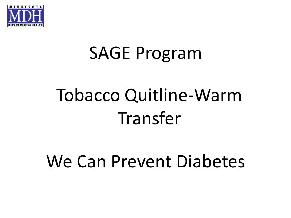We Can Prevent Diabetes SAGE Program Tobacco Quitline-Warm Transfer