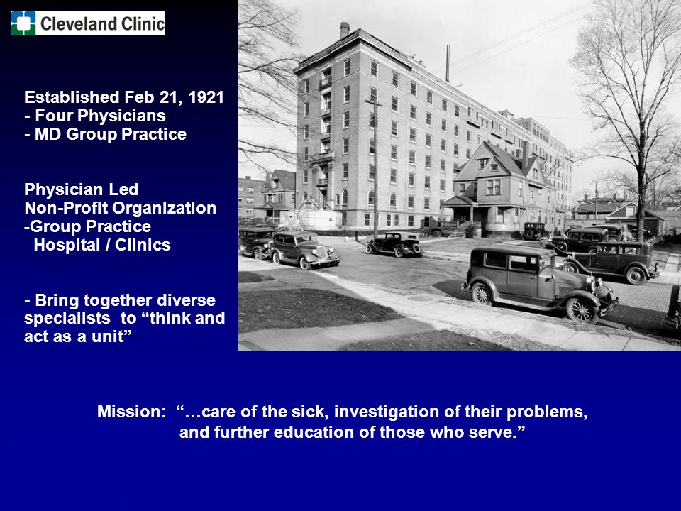 Established Feb 21, 1921 - Four Physicians - MD Group Practice Physician Led Non-Profit Organization -Group Practice Hospital / Clinics - Bring togeth
