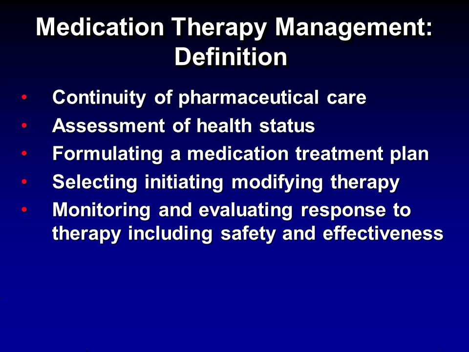 Medication Therapy Management: Definition Continuity of pharmaceutical careContinuity of pharmaceutical care Assessment of health statusAssessment of