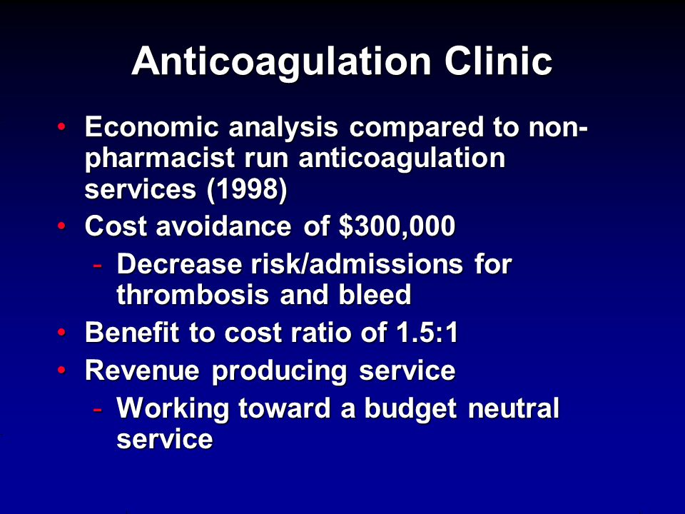Anticoagulation Clinic Economic analysis compared to non- pharmacist run anticoagulation services (1998)Economic analysis compared to non- pharmacist