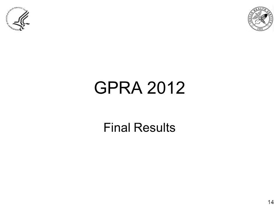 GPRA 2012 Final Results 14