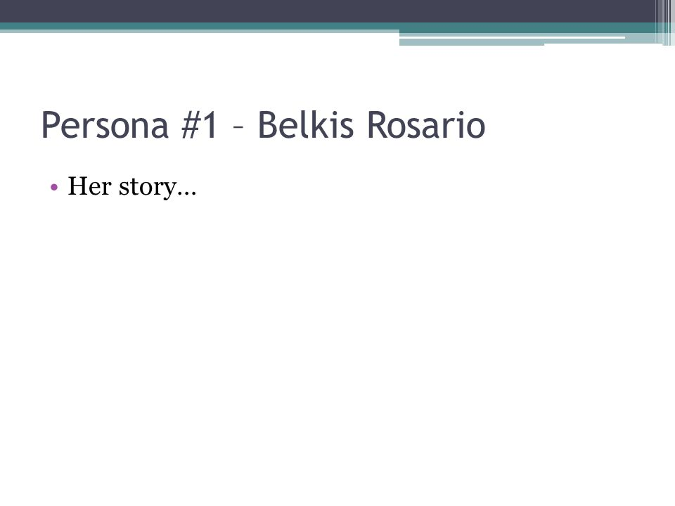 Persona #1 – Belkis Rosario Her story…
