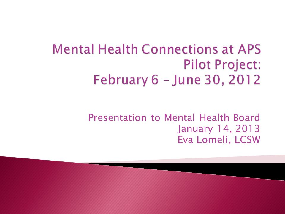 Presentation to Mental Health Board January 14, 2013 Eva Lomeli, LCSW