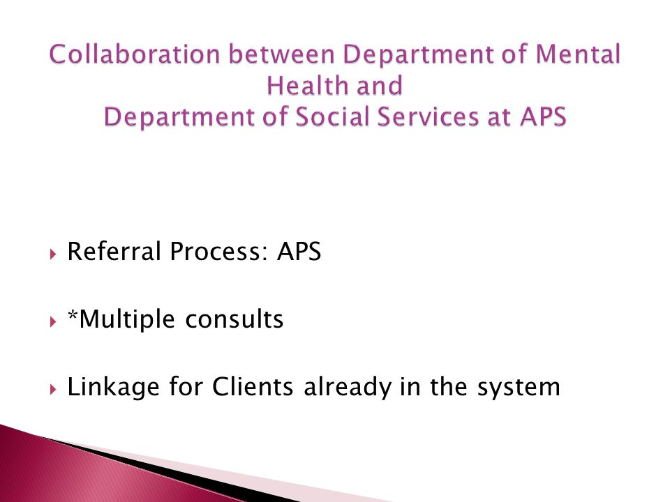 Referral Process: APS *Multiple consults Linkage for Clients already in the system