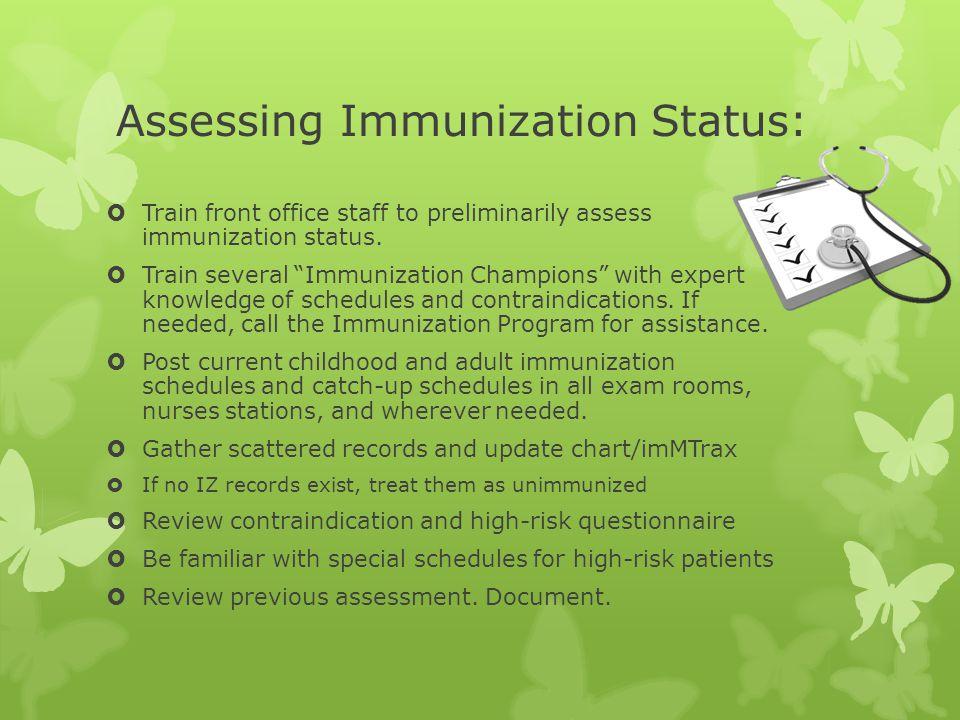 Assessing Immunization Status: Train front office staff to preliminarily assess immunization status. Train several Immunization Champions with expert