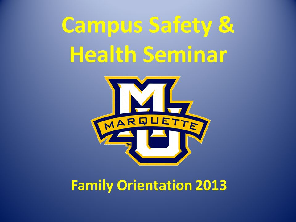 Campus Safety & Health Seminar Family Orientation 2013