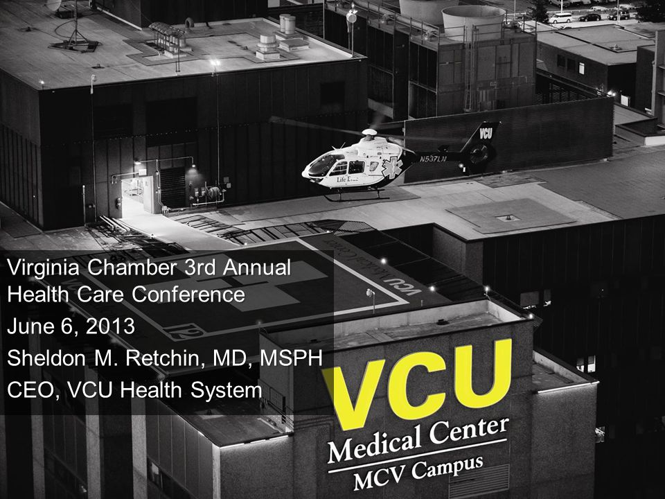 1 Virginia Chamber 3rd Annual Health Care Conference June 6, 2013 Sheldon M.