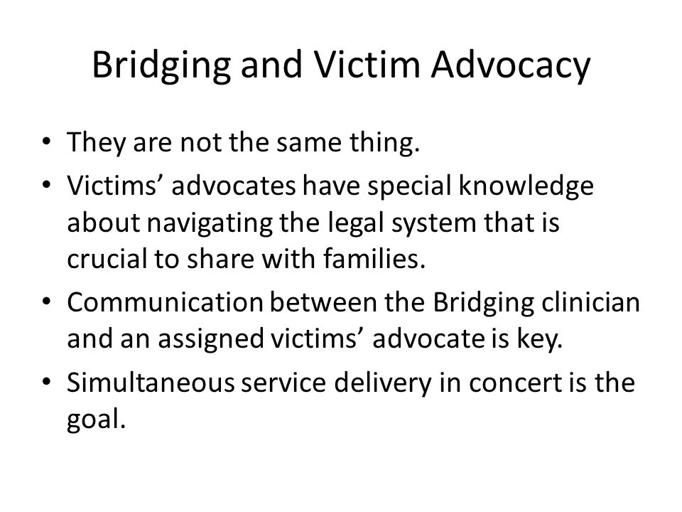 Bridging and Victim Advocacy They are not the same thing.